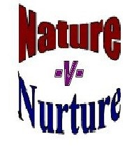 Nurture vs. Nature