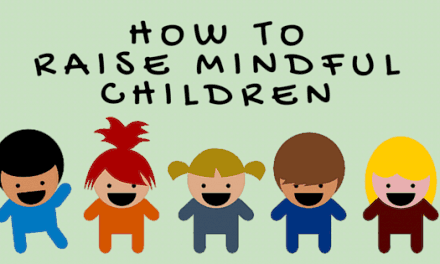 How to Raise Mindful Children