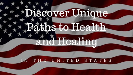 Discover Unique Paths to Health and Healing in the United States