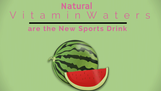 Natural Vitamin Waters Are the New Sports Drink
