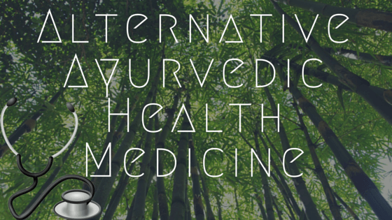 Alternative Ayurvedic Health Medicine