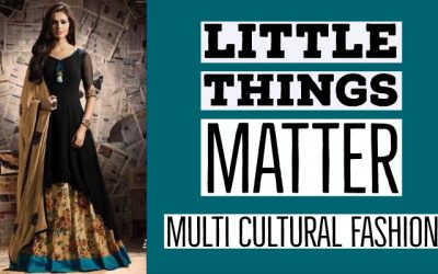 Little Things Matter Multi Cultural Fashion